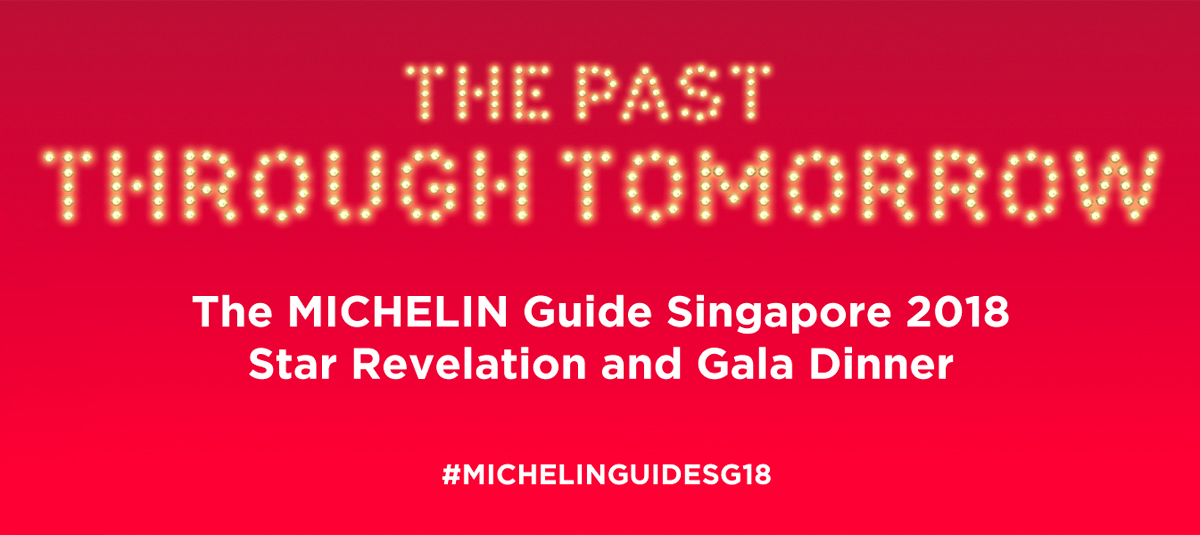 The Michelin Guide Singapore 2018 Star Revelation and Gala Dinner