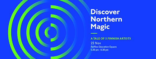 Discover Northen Magic - A Tale of Five Finnish Artists Exhibition Launch (Media Invite)